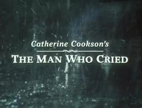 "The Catherine Cookson Experience: ""The Man Who Cried"""