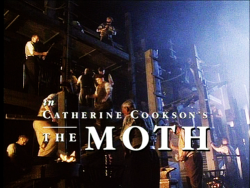 "The Catherine Cookson Experience: ""The Moth"""