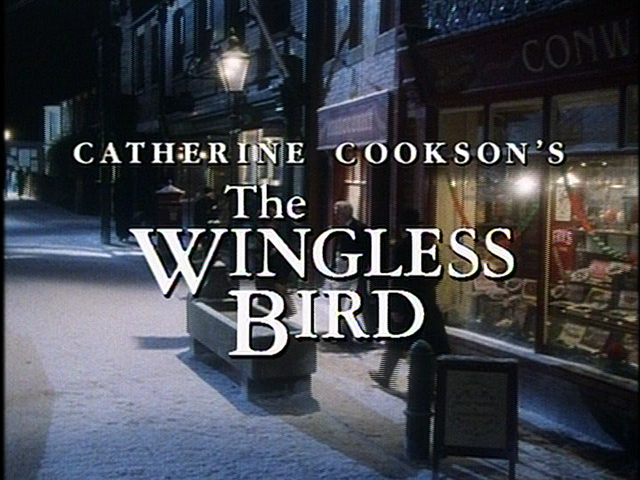 "The Catherine Cookson Experience: ""The Wingless Bird"""